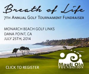 Mauli Ola Foundation 7th Annual Golf Tournament Fundraiser / July 25, 2014